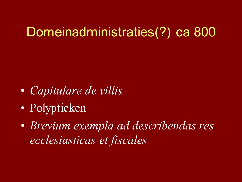 Domeinadministraties( ) ca 800