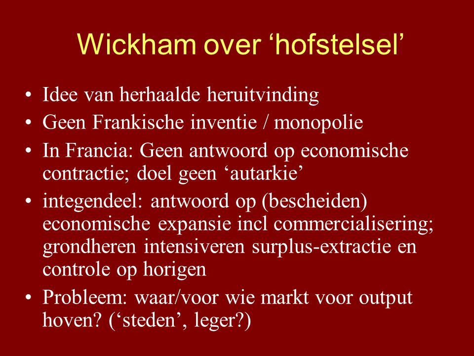 Wickham over 'hofstelsel'