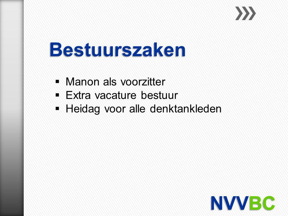 Bestuurszaken NVVBC Manon als voorzitter Extra vacature bestuur