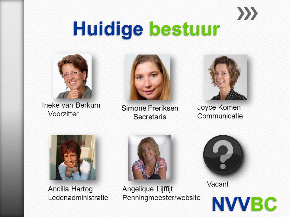 Huidige bestuur NVVBC Ineke van Berkum Voorzitter Joyce Komen