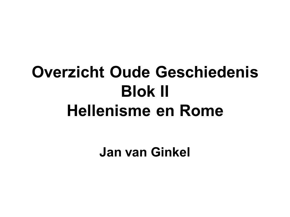 Overzicht Oude Geschiedenis Blok II Hellenisme en Rome