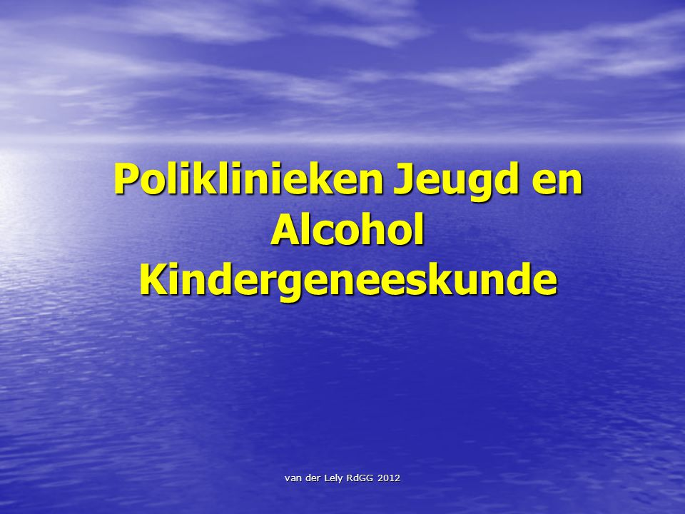 Poliklinieken Jeugd en Alcohol Kindergeneeskunde