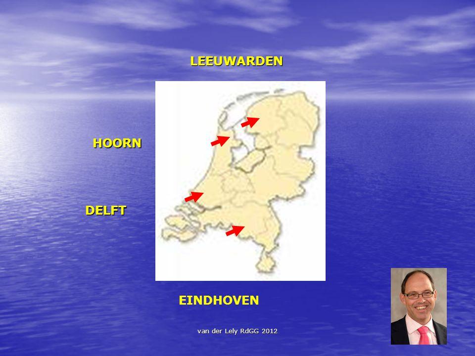 LEEUWARDEN HOORN DELFT EINDHOVEN van der Lely RdGG 2012