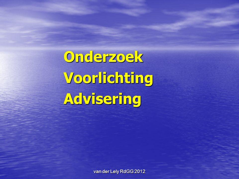 Onderzoek Voorlichting Advisering van der Lely RdGG 2012