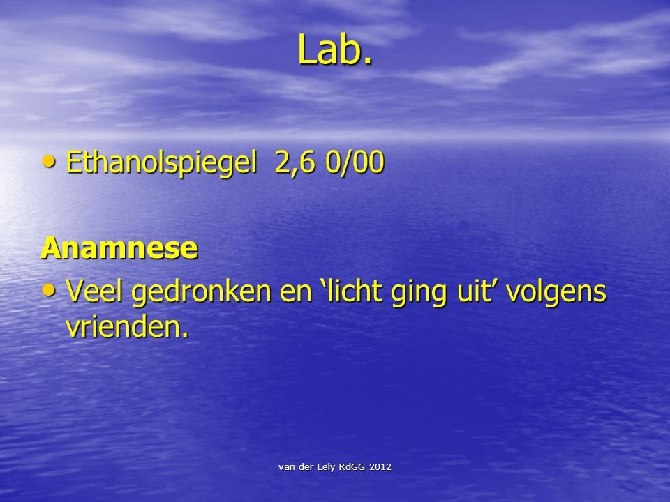 Lab. Ethanolspiegel 2,6 0/00 Anamnese