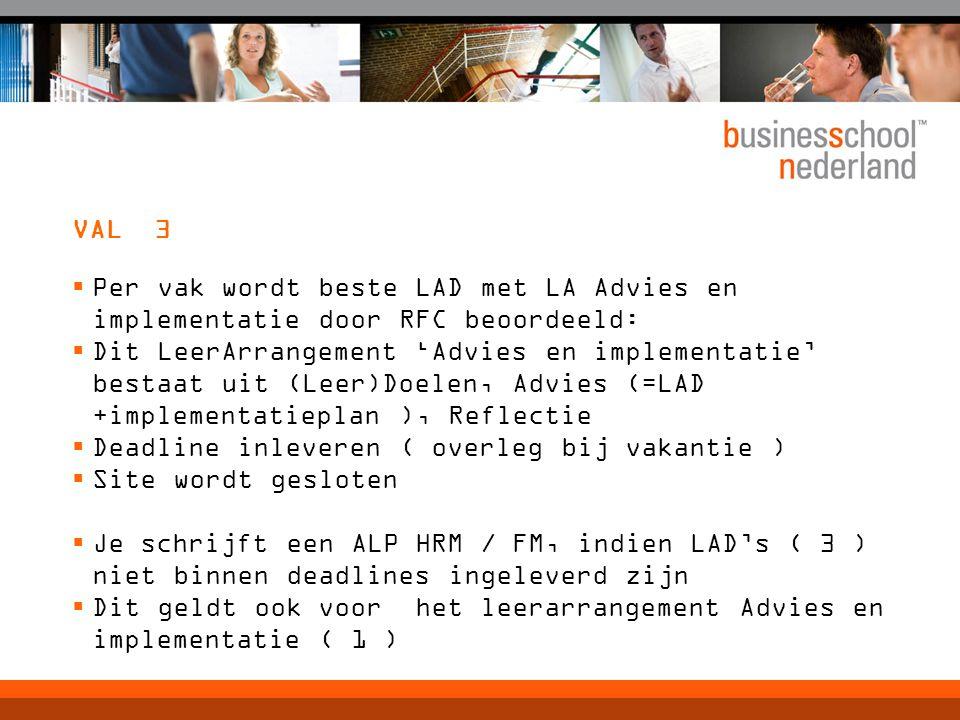VAL 3 Per vak wordt beste LAD met LA Advies en implementatie door RFC beoordeeld: