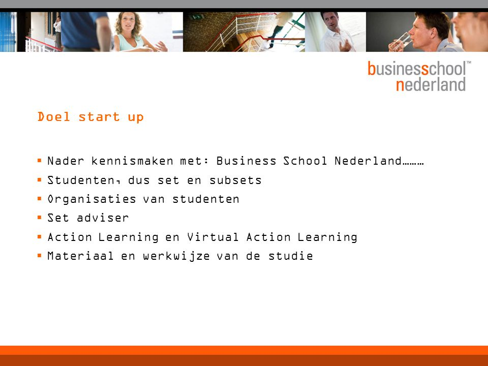 Doel start up Nader kennismaken met: Business School Nederland………