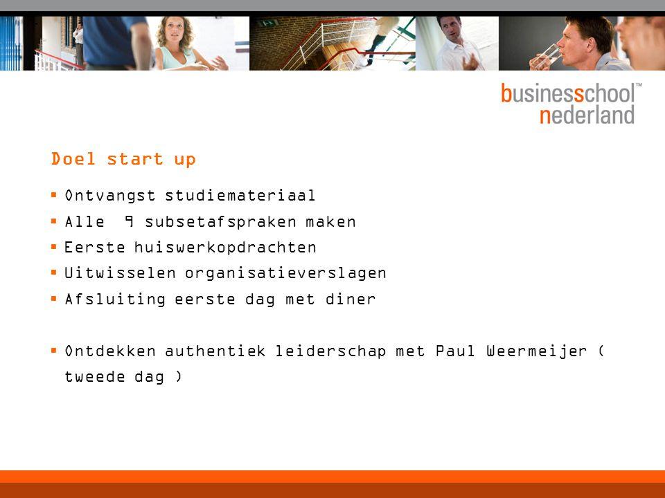 Doel start up Ontvangst studiemateriaal Alle 9 subsetafspraken maken