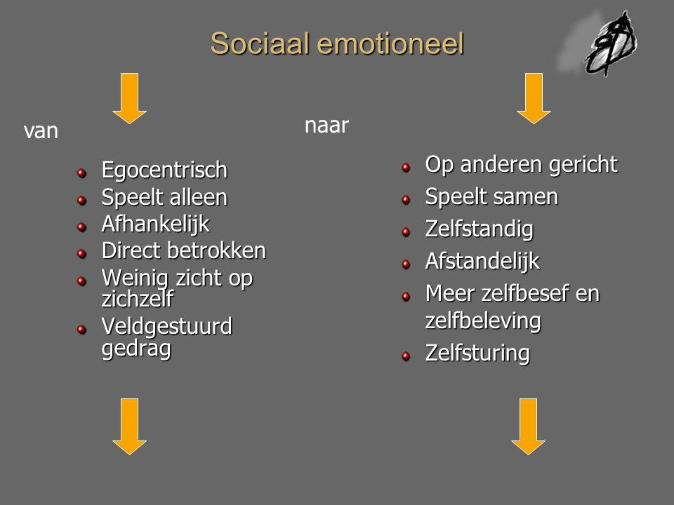 Sociaal emotioneel naar van Op anderen gericht Egocentrisch