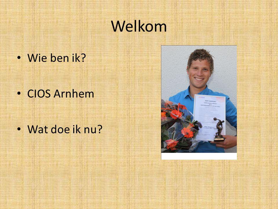 Welkom Wie ben ik CIOS Arnhem Wat doe ik nu