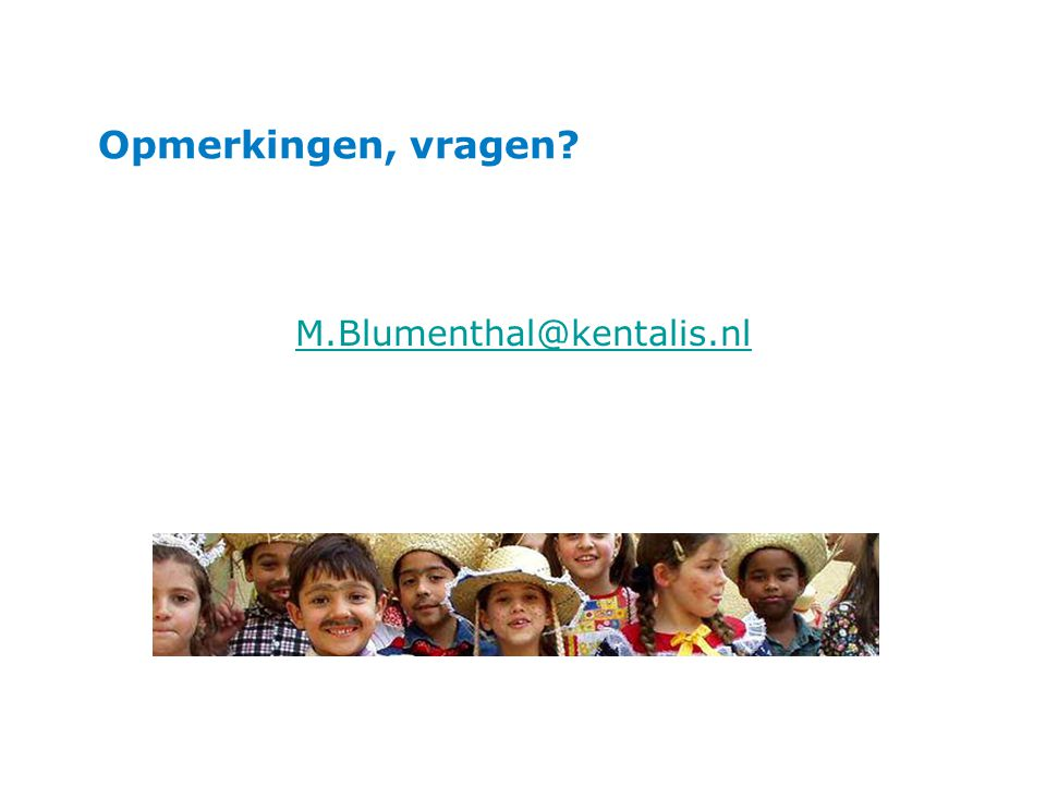 Opmerkingen, vragen M.Blumenthal@kentalis.nl