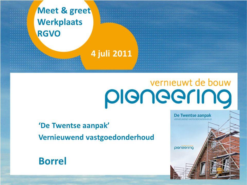 Borrel Meet & greet Werkplaats RGVO 4 juli 2011 'De Twentse aanpak'