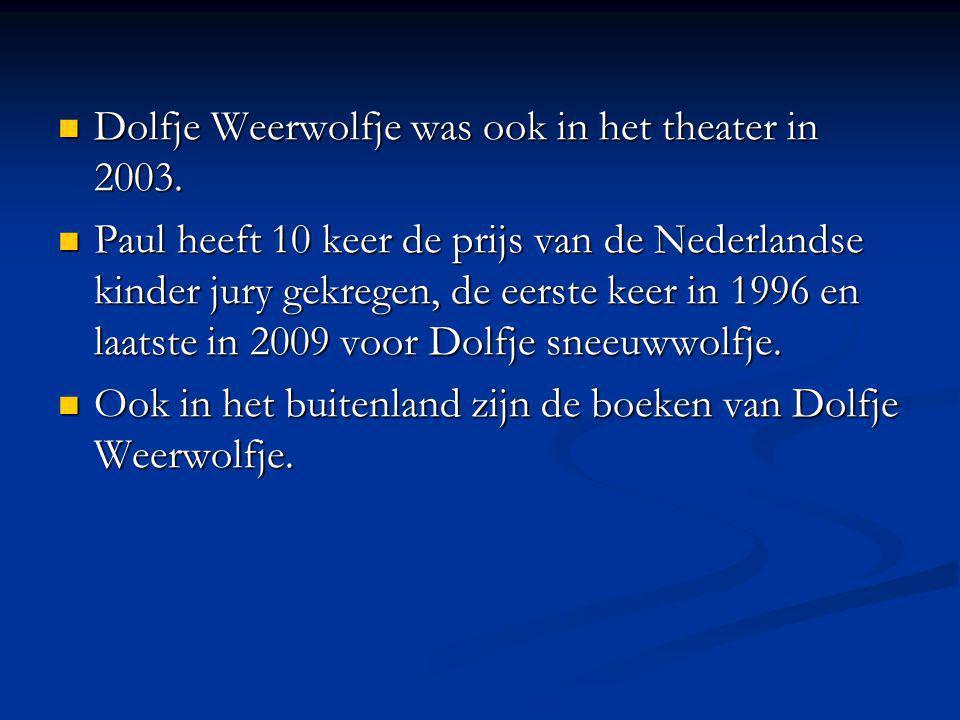 Dolfje Weerwolfje was ook in het theater in 2003.