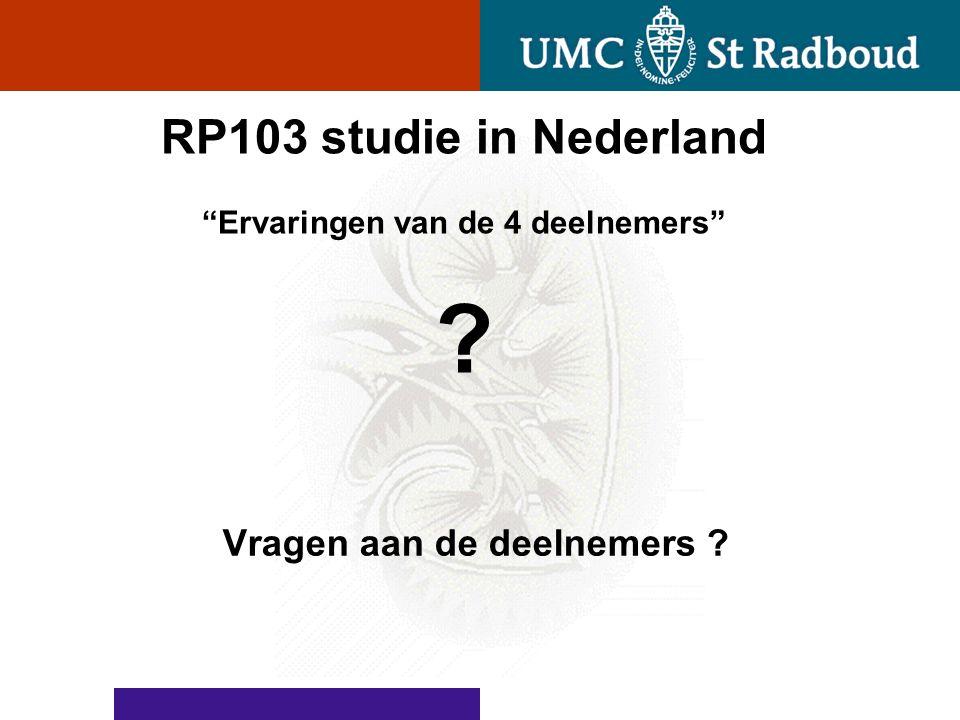 RP103 studie in Nederland Ervaringen van de 4 deelnemers