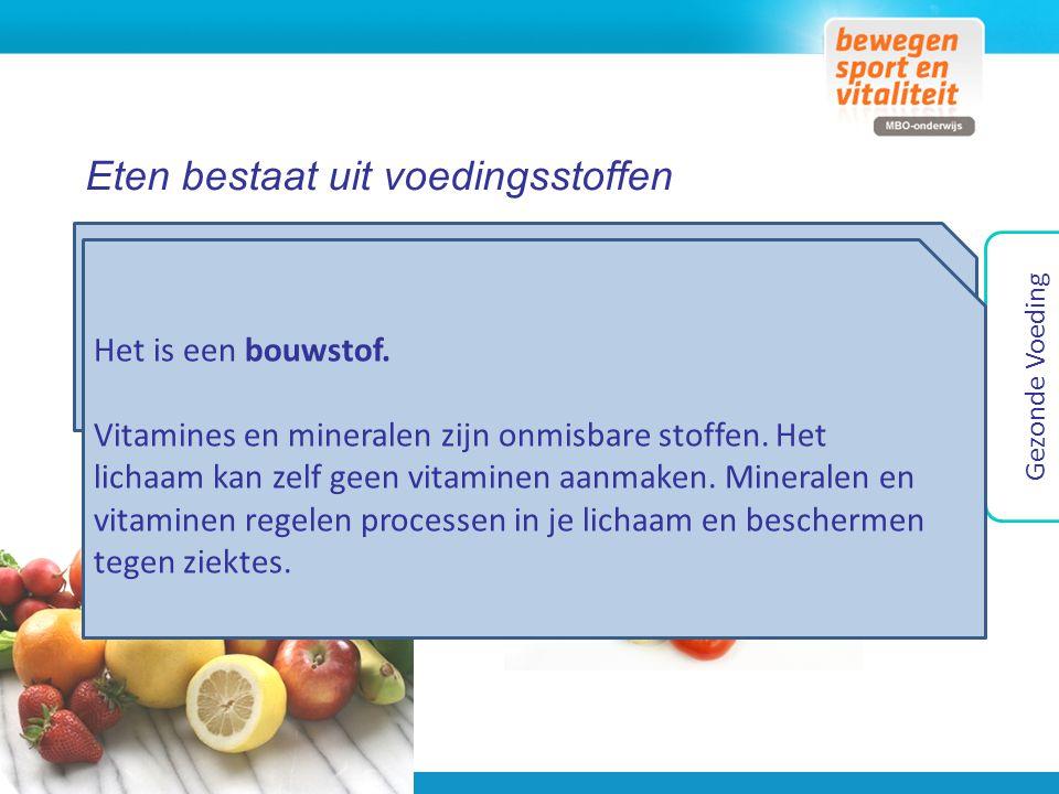Eten bestaat uit voedingsstoffen