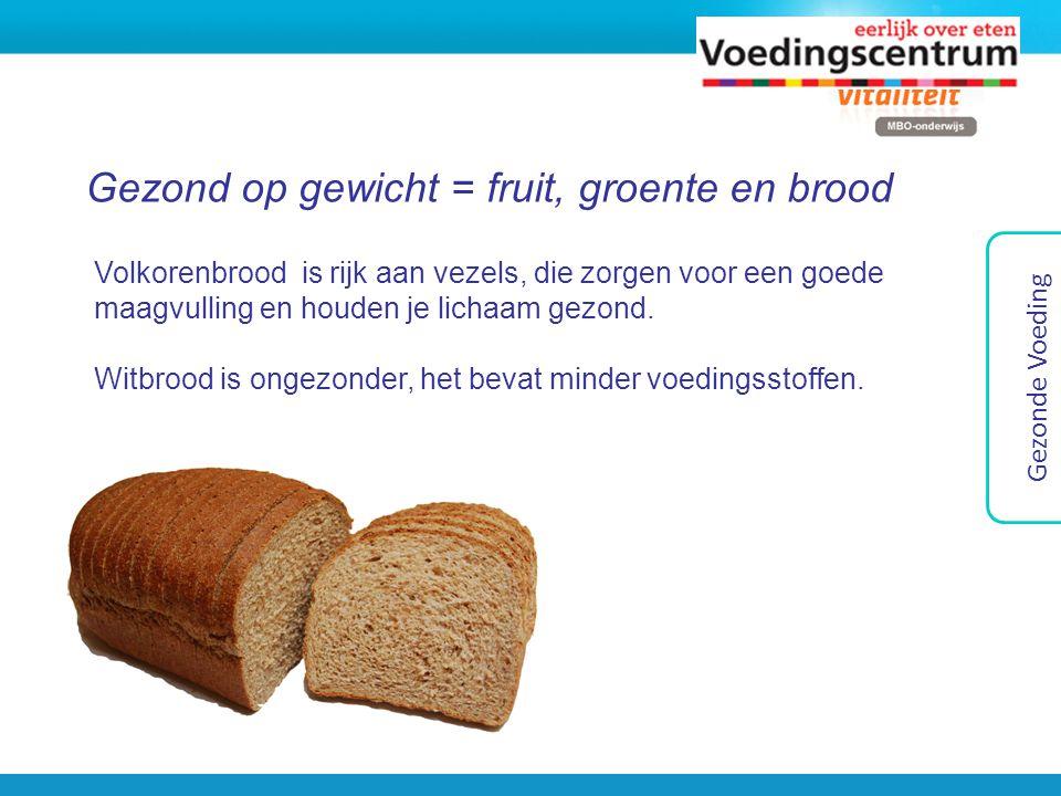 Gezond op gewicht = fruit, groente en brood