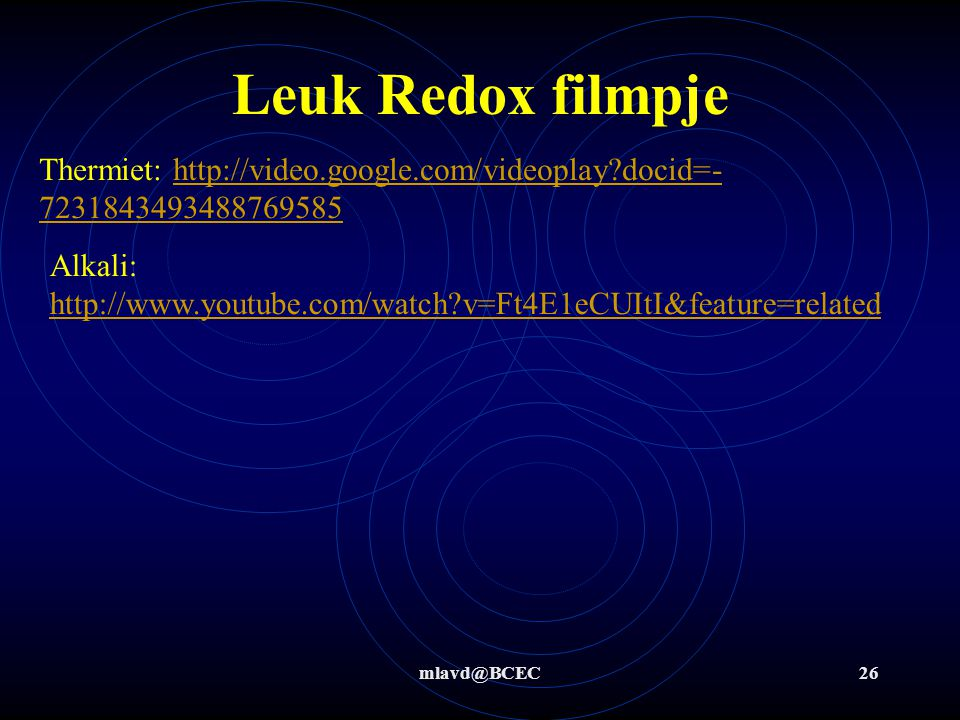 Leuk Redox filmpje Thermiet: http://video.google.com/videoplay docid=-7231843493488769585.