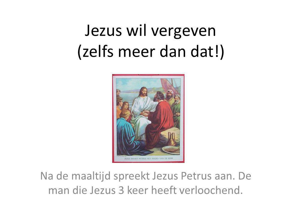 Jezus wil vergeven (zelfs meer dan dat!)