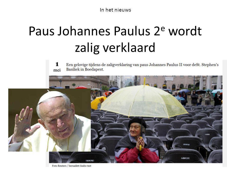 Paus Johannes Paulus 2e wordt zalig verklaard