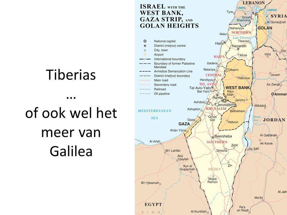 Tiberias … of ook wel het meer van Galilea