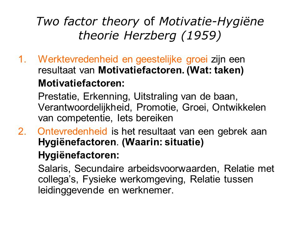 Two factor theory of Motivatie-Hygiëne theorie Herzberg (1959)