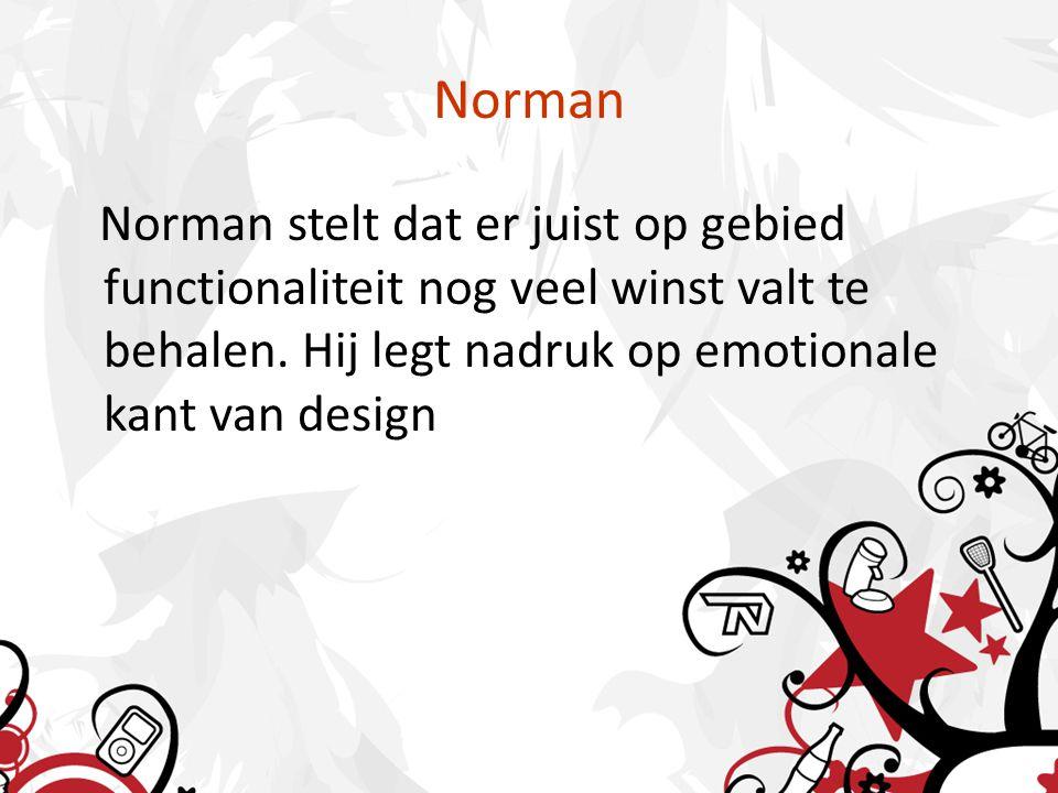 Norman Norman stelt dat er juist op gebied functionaliteit nog veel winst valt te behalen.