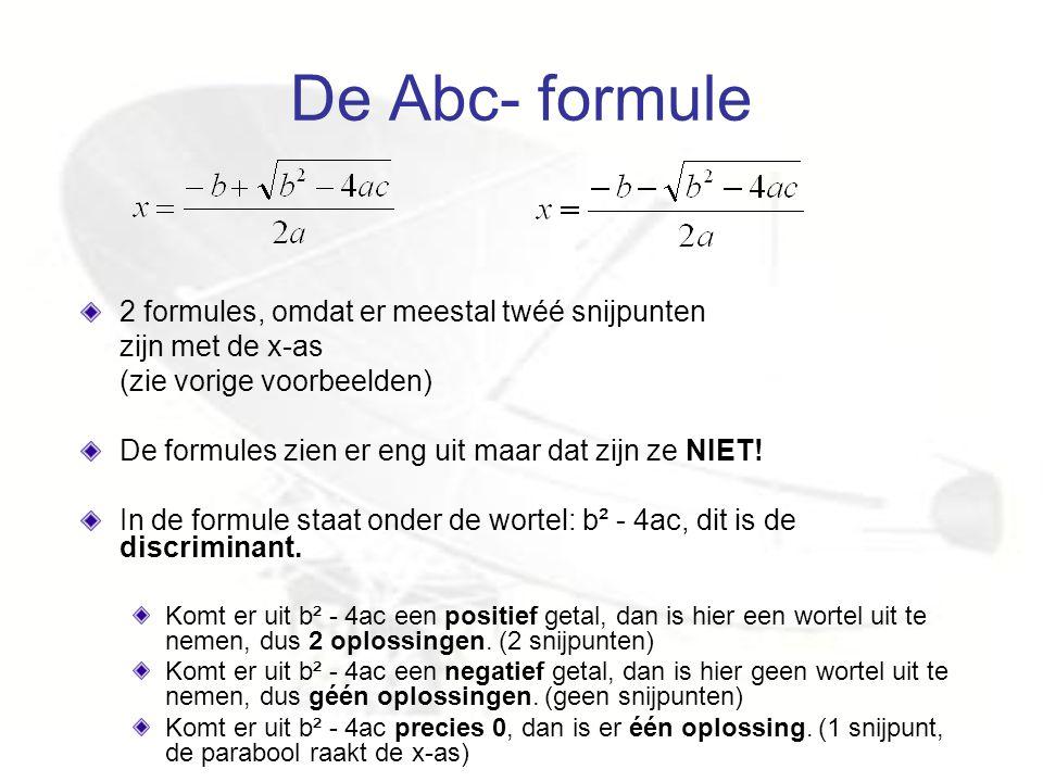 De Abc- formule 2 formules, omdat er meestal twéé snijpunten