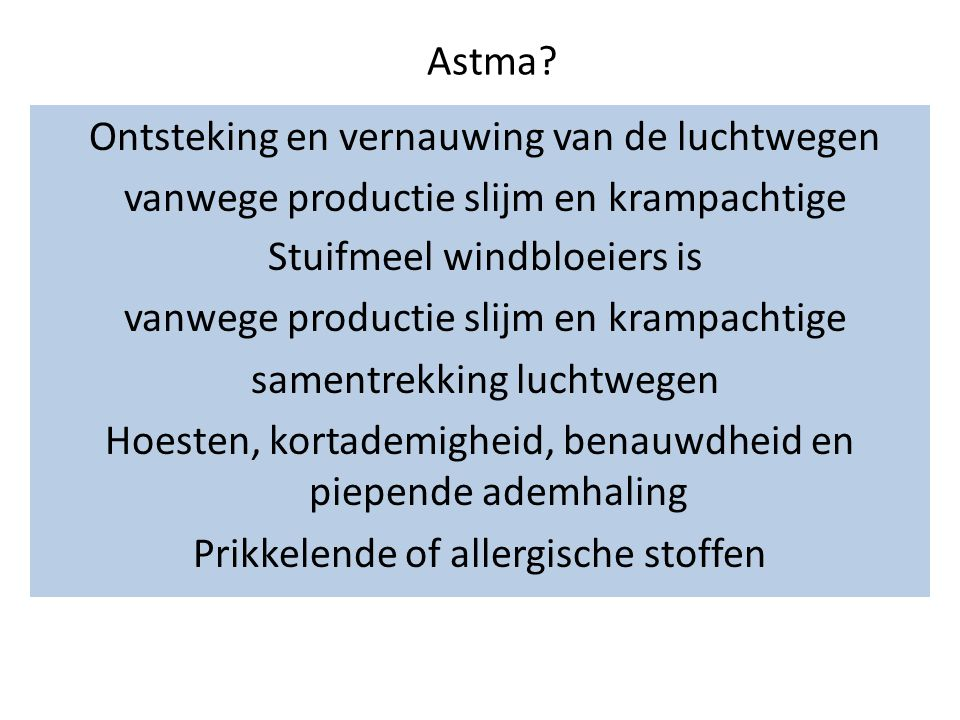 Stuifmeel windbloeiers is vanwege productie slijm en krampachtige