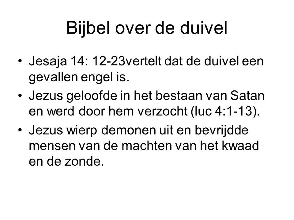 Bijbel over de duivel Jesaja 14: 12-23vertelt dat de duivel een gevallen engel is.