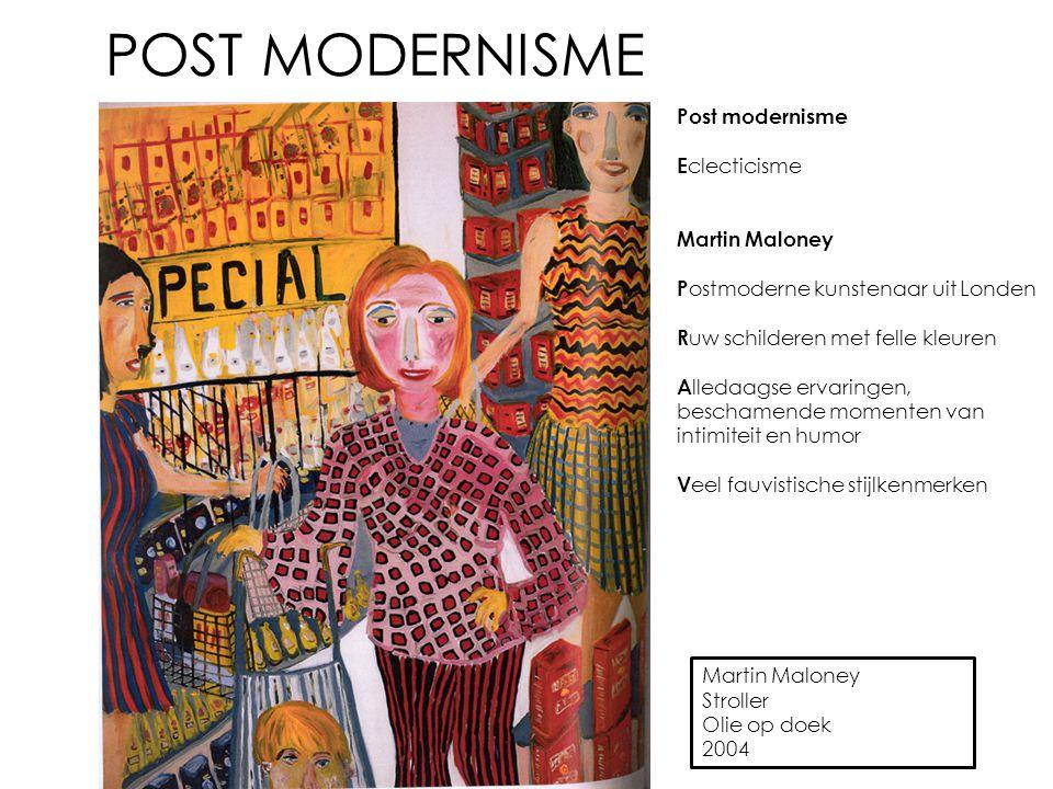 POST MODERNISME Post modernisme Eclecticisme Martin Maloney
