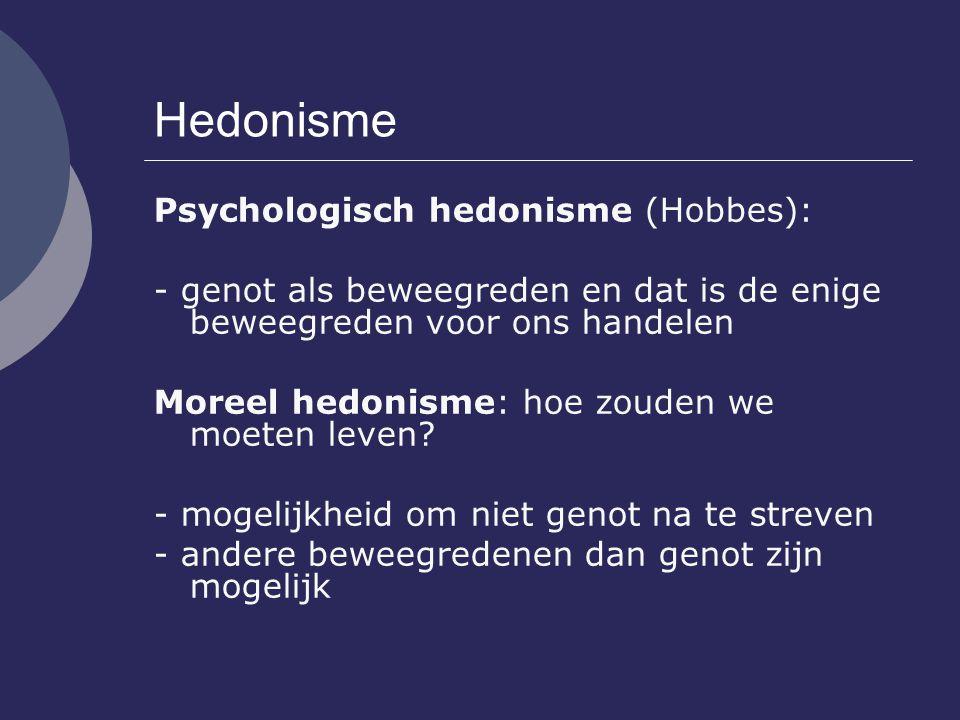 Hedonisme Psychologisch hedonisme (Hobbes):