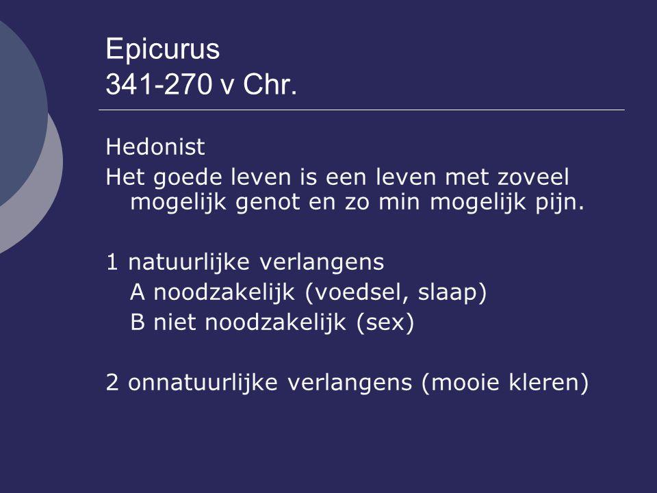 Epicurus 341-270 v Chr. Hedonist