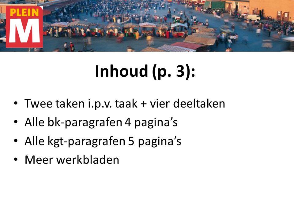 Inhoud (p. 3): Twee taken i.p.v. taak + vier deeltaken