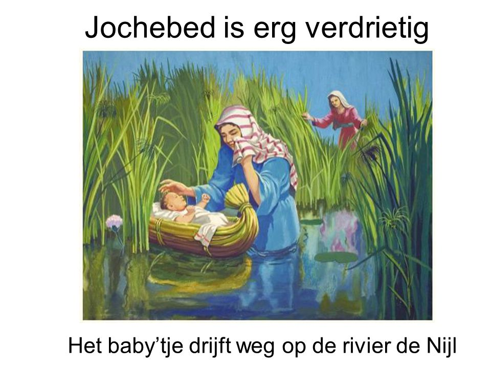 Jochebed is erg verdrietig