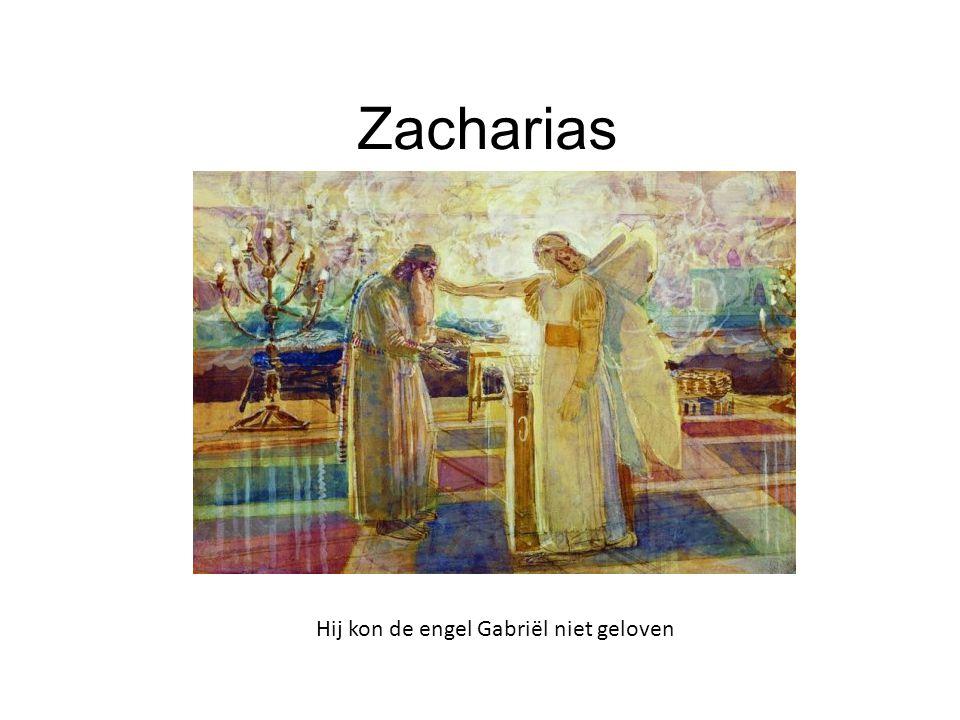 Zacharias Hij kon de engel Gabriël niet geloven 20
