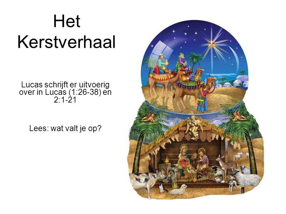 Lucas schrijft er uitvoerig over in Lucas (1:26-38) en 2:1-21