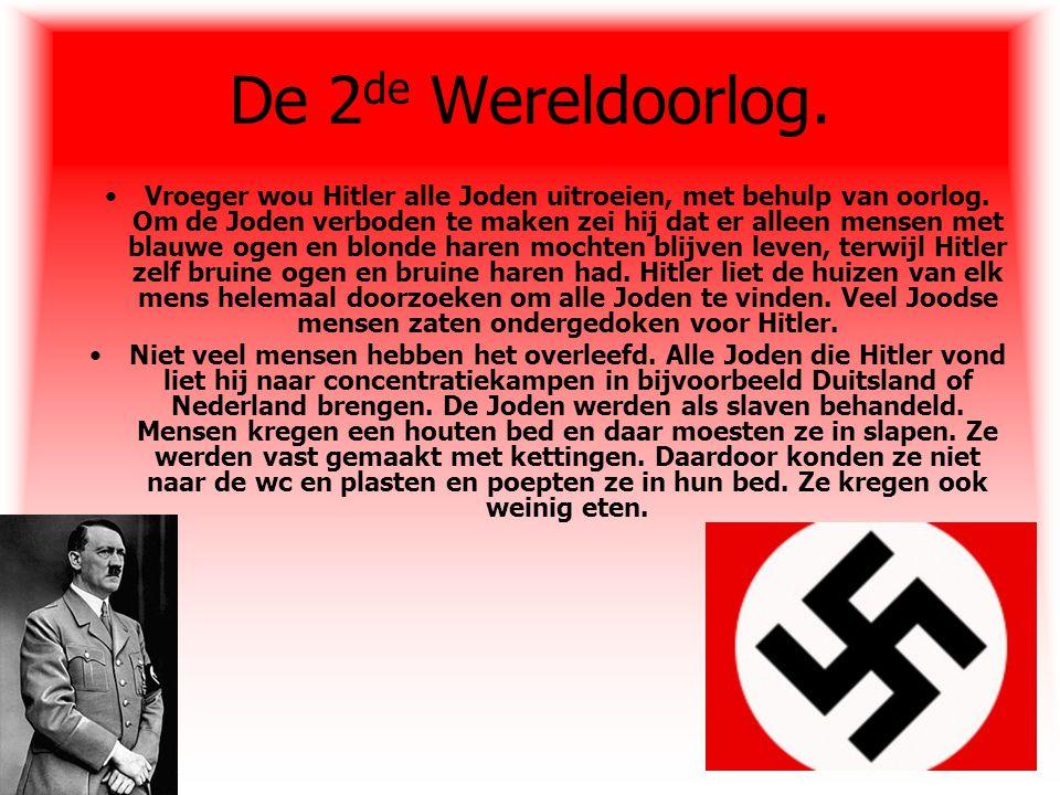 De 2de Wereldoorlog.