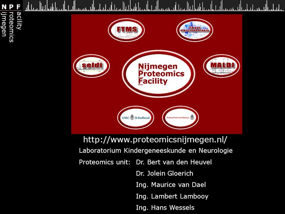 http://www.proteomicsnijmegen.nl/ Laboratorium Kindergeneeskunde en Neurologie. Proteomics unit: Dr. Bert van den Heuvel.