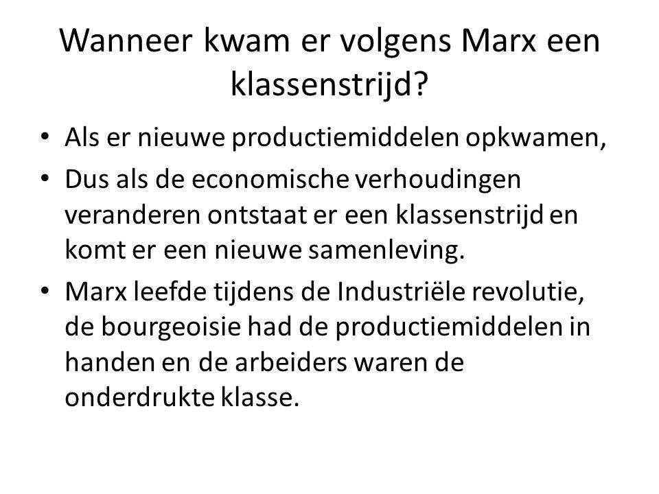 Wanneer kwam er volgens Marx een klassenstrijd