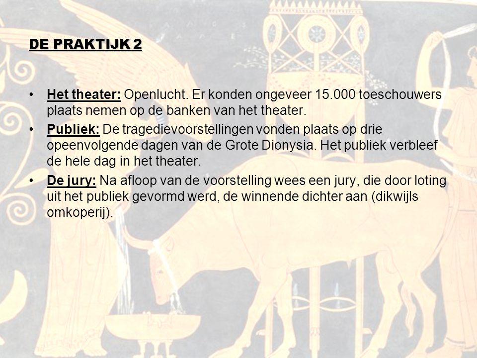 DE PRAKTIJK 2 Het theater: Openlucht. Er konden ongeveer 15.000 toeschouwers plaats nemen op de banken van het theater.