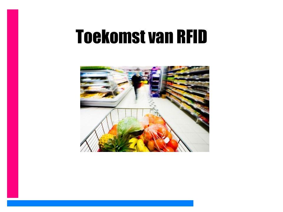 Toekomst van RFID http://www.youtube.com/watch v=eob532iEpqk