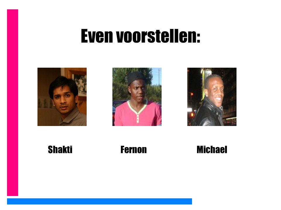 Even voorstellen: Shakti Fernon Michael