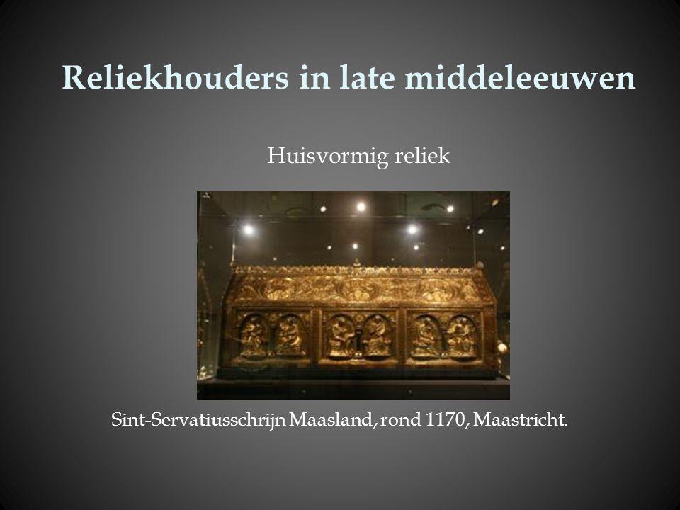 Reliekhouders in late middeleeuwen