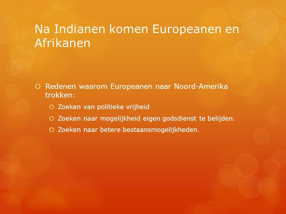 Na Indianen komen Europeanen en Afrikanen