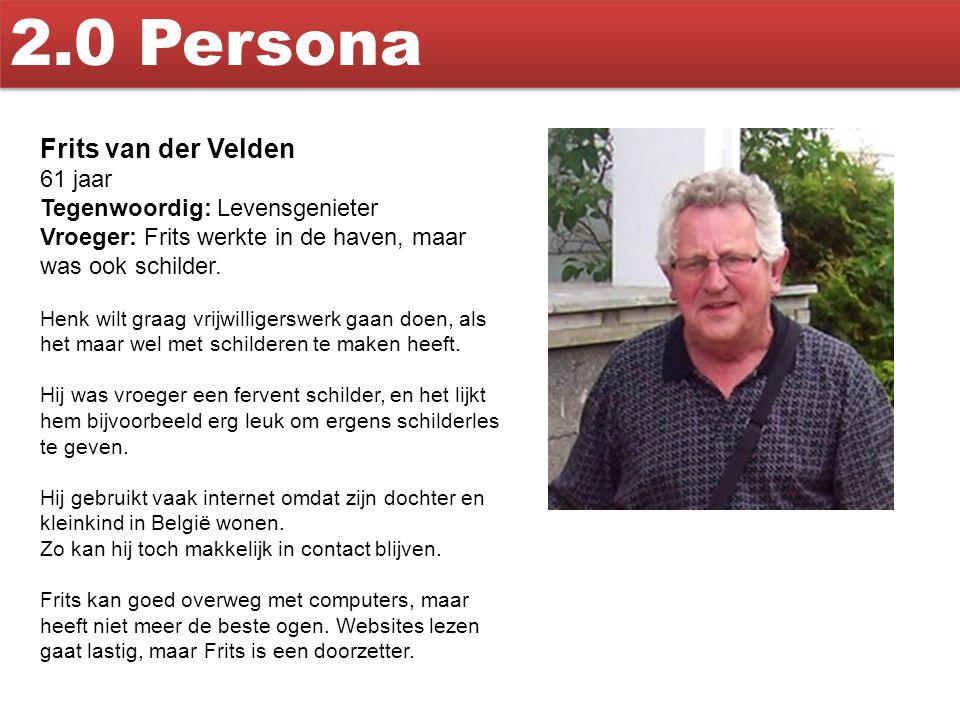2.0 Persona Frits van der Velden 61 jaar Tegenwoordig: Levensgenieter