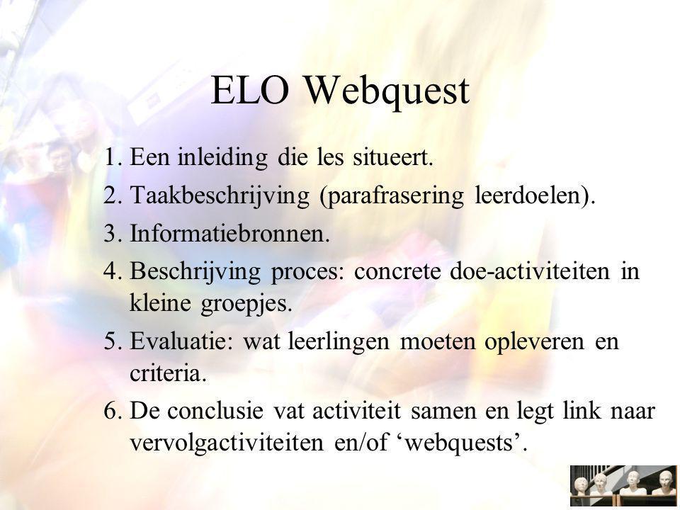 ELO Webquest Een inleiding die les situeert.