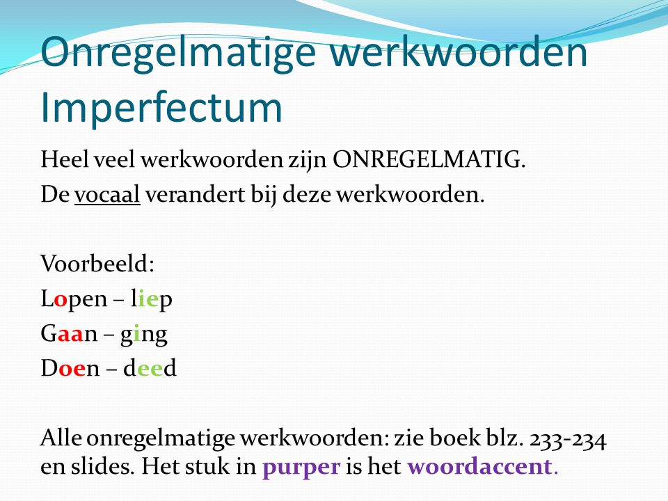 Onregelmatige werkwoorden Imperfectum