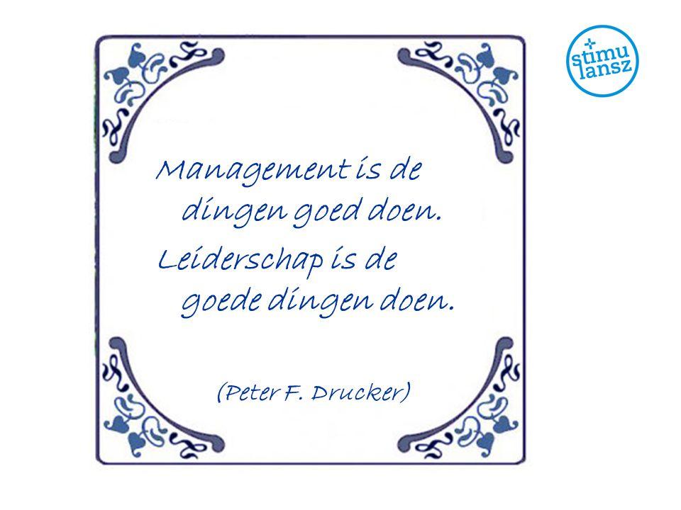 Management is de dingen goed doen.