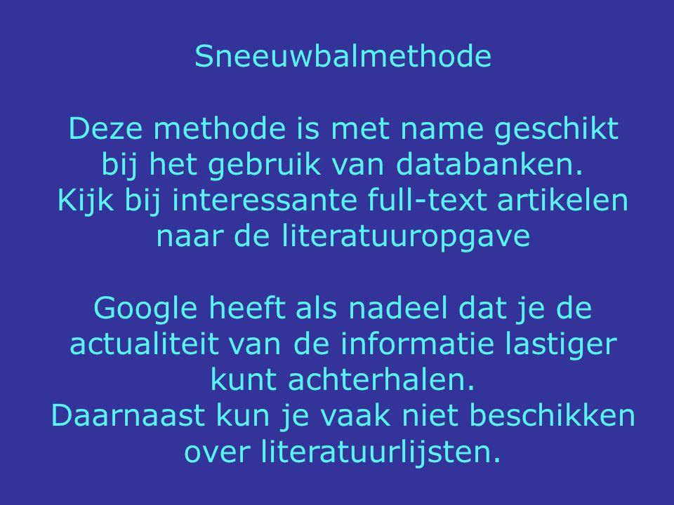 Deze methode is met name geschikt bij het gebruik van databanken.