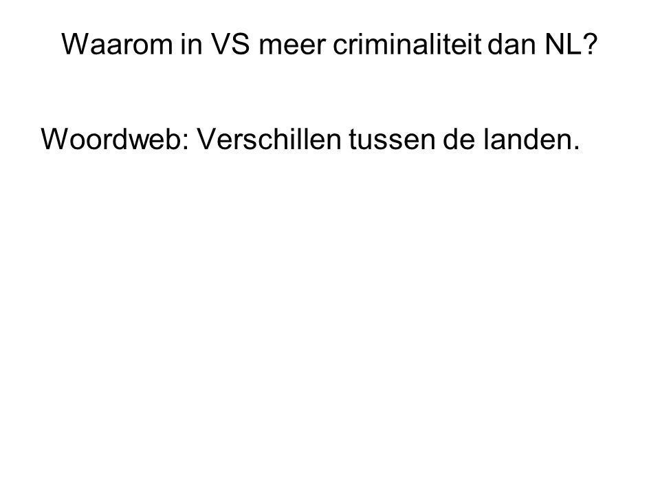 Waarom in VS meer criminaliteit dan NL